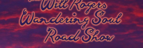 The Will Rogers Wandering Soul Road Show at Tamiami Tap